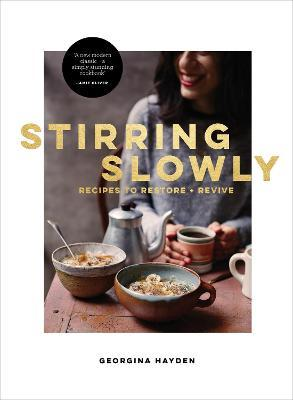 Stirring Slowly : Recipes to Restore and Revive