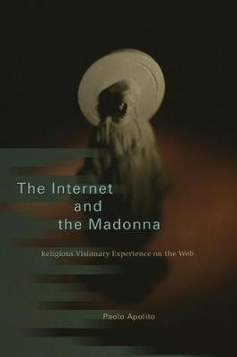 The Internet and the Madonna  Religious Visionary Experience on the Web