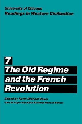 Readings in Western Civilization: The Old Regime and the French Revolution v.7