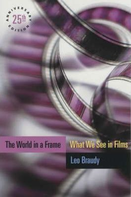 The World In A Frame Leo Braudy 9780226071565