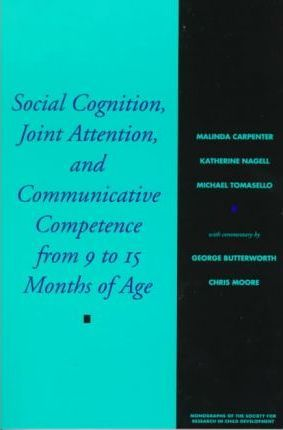 Social Cognition Joint Attention And Communicative Competence From 9 To 15 Months Of Age