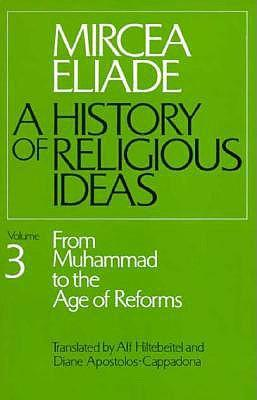 A History of Religious Ideas: From Muhammad to the Age of Reforms v. 3
