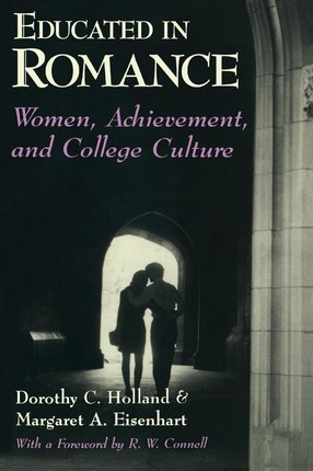 Educated in Romance: Women, Achievement and College Culture