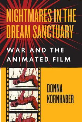 Nightmares in the Dream Sanctuary  War and the Animated Film