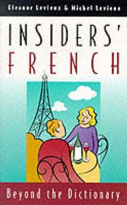 Insiders' French : Beyond the Dictionary