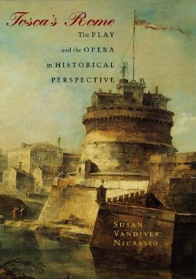 Toscas Rome The Play and the Opera in Historical Perspective