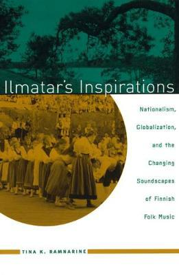 Ilmatar's Inspirations  Nationalism, Globalization, and the Changing Soundscapes of Finnish Folk Music