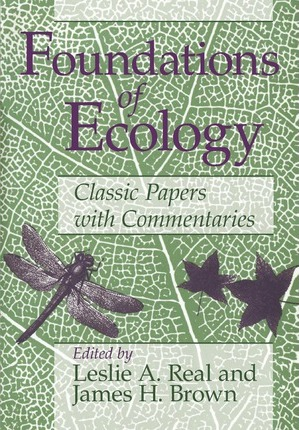Foundations of Ecology : Classic Papers with Commentaries