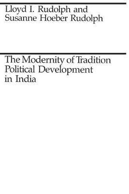 The Modernity of Tradition  Political Development in India
