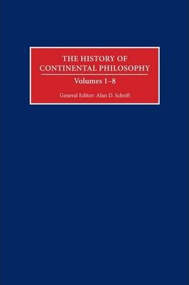 The History of Continental Philosophy : Alan D Schrift