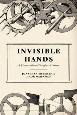 Invisible Hands  Self-Organization in the Eighteenth Century
