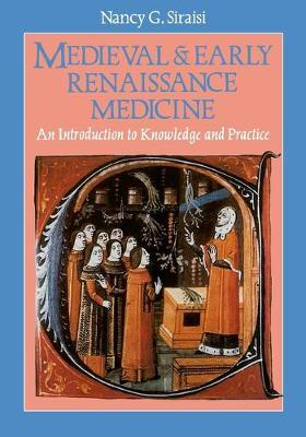 Medieval and Early Renaissance Medicine: Introduction to Knowledge and Practice