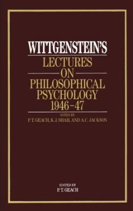 Wittgenstein's Lectures on Philosophical Psychology, 1946-1947