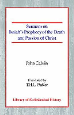 Sermons on Isaiah's Prophecy of the Death and Passion of