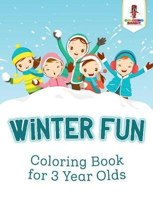 Winter Fun : Coloring Book for 3 Year Olds