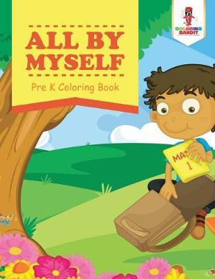 All by Myself : Pre K Coloring Book