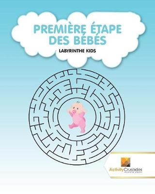 Premi re tape Des B b s : Labyrinthe Kids