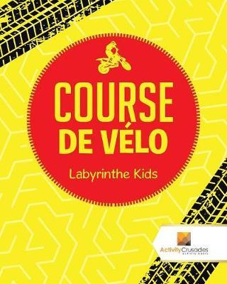 Course de V lo : Labyrinthe Kids