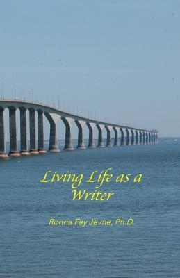 Living Life as a Writer