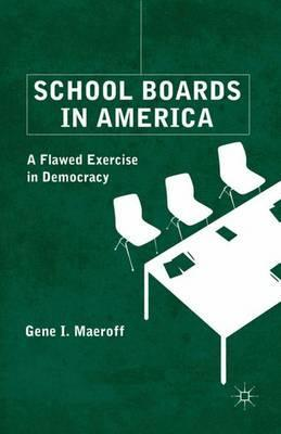 School Boards in America : A Flawed Exercise in Democracy