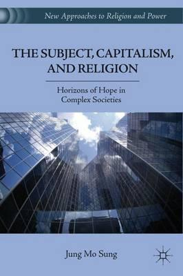 The Subject, Capitalism, and Religion