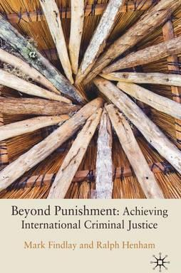 Beyond Punishment: Achieving International Criminal Justice