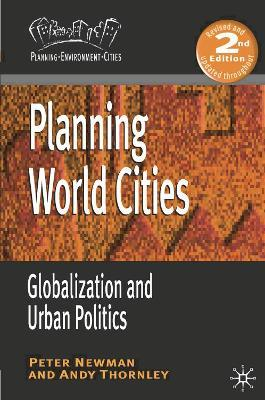 Planning World Cities  Globalization and Urban Politics