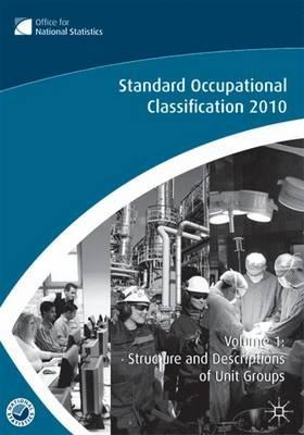 The Standard Occupational Classification (SOC): v. 1: Structure and Descriptions of Unit Groups