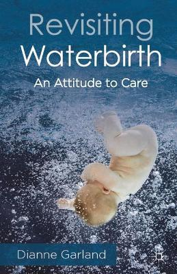 Revisiting Waterbirth: An Attitude to Care