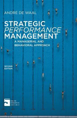 Strategic Performance Management: A Managerial and Behavioral Approach