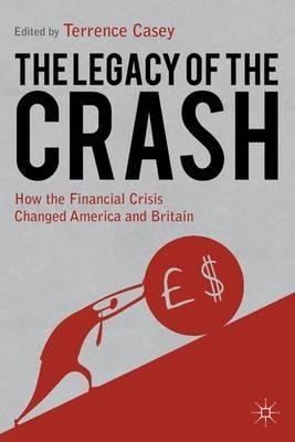 Legacy of the Crash: How the Financial Crisis Changed America and Britain