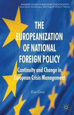 The Europeanization of National Foreign Policy: Continuity and Change in European Crisis Management