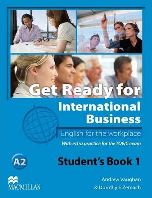 Get Ready for International Business - English for the Workplace - Student's Book with TOEIC Level 1 / A2