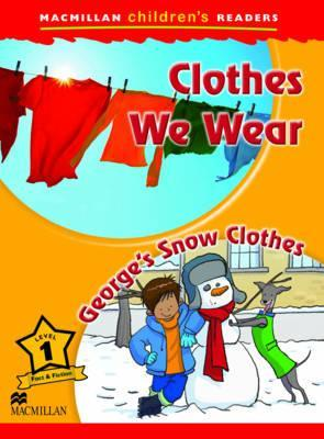 Macmillan Childrens Readers - Clothes We Wear - Georges Snow Clothes - Level 1