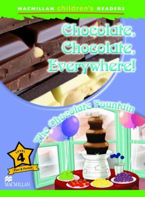 Macmillan Children's Readers - Chocolate, Chocolate Everywhere/The Chocolate Fountain
