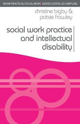Social Work Practice and Intellectual Disability : Working to Support Change