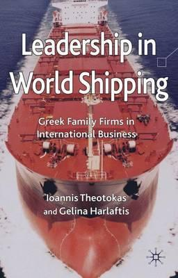 Leadership in World Shipping  Greek Family Firms in International Business