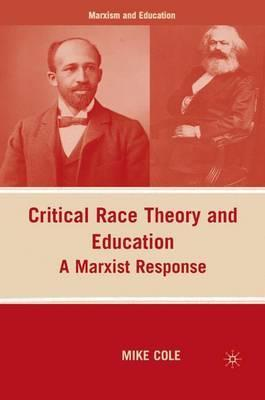 Critical Race Theory and Education : M. Cole : 9780230613355