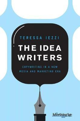 The Idea Writers : Copywriting in a New Media and Marketing Era