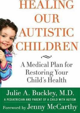 Healing Our Autistic Children : A Medical Plan for Restoring Your Child's Health