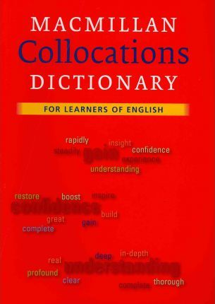 Macmillan Collocations Dictionary for Learners of English