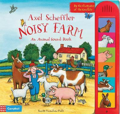 Axel Scheffler Noisy Farm : An Animal Sound Book