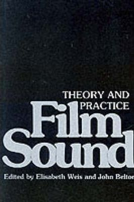 Film Sound : Theory and Practice