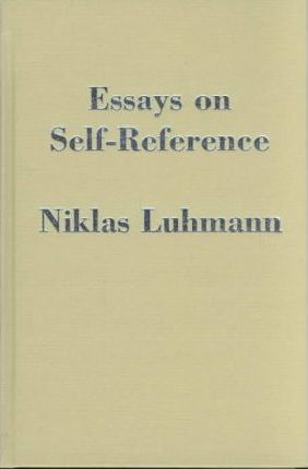 Essays On Selfreference  Niklas Luhmann   Essays On Selfreference