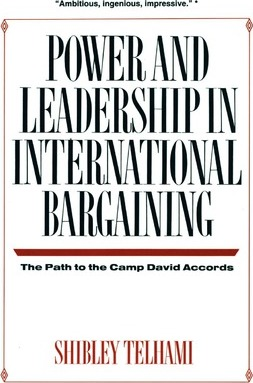 Power and Leadership in International Bargaining  The Path to the Camp David Accords