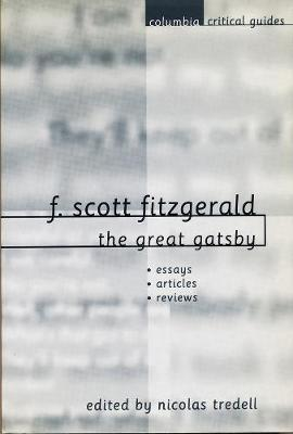 Compare And Contrast Essay On High School And College F Scott Fitzgerald The Great Gatsby Paper Vs Essay also Business Strategy Essay F Scott Fitzgerald The Great Gatsby  Nicolas Tredell   Argumentative Essay Thesis Example