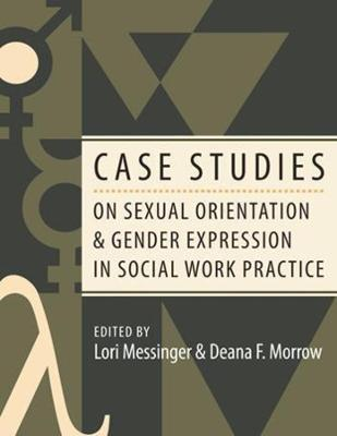 Case Studies on Sexual Orientation and Gender Expression in Social Work Practice