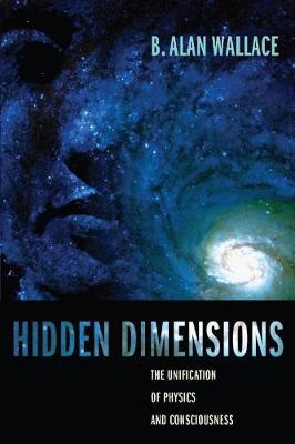 Hidden Dimensions : The Unification of Physics and Consciousness
