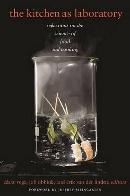 The Kitchen as Laboratory : Reflections on the Science of Food and Cooking