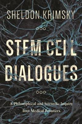 Thebridgelondon-ils.co.uk Stem Cell Dialogues : A Philosophical and Scientific Inquiry Into Medical Frontiers image